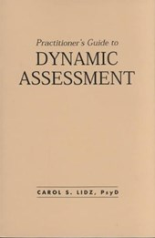 Practitioner's Guide to Dynamic Assessment | Carol S. Lidz |