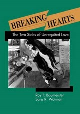 Breaking Hearts | Baumeister, Roy F. ; Wotman, Sara R. |