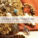 Bead One, Pray Too | Kimberly Winston |