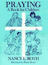 Praying a Book for Children | Nancy L. Roth |