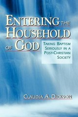Entering the Household of God | Claudia A. Dickson |
