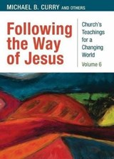 Following the Way of Jesus | Michael B. Curry |