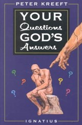 Your Questions, God's Answers | Peter Kreeft |