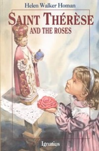 Saint Therese and the Roses | Helen Walker Homan |