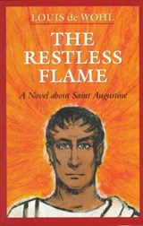 The Restless Flame | Louis De Wohl |