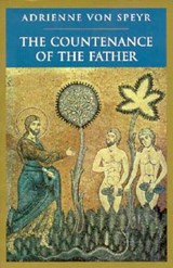 The Countenance of the Father | Adrienne Von Speyr |