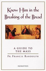Know Him in the Breaking of the Bread | Francis Randolph |