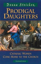 Prodigal Daughters | Donna Steichen |