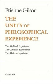 The Unity of Philosophical Experience | Etienne Gilson |