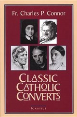 Classic Catholic Converts | Charles Connor |