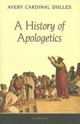 A History of Apologetics | Avery Robert Cardinal Dulles |