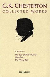 The Ball And The Cross, Manalive, The Flying Inn | G. K. Chesterton |