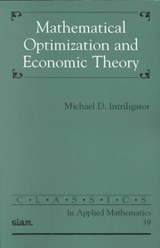 Mathematical Optimization and Economic Theory | Michael D. Intriligator |