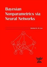 Bayesian Nonparametrics Via Neural Networks | Herbert K.H. Lee |