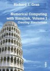 Numerical Computing with Simulink, Volume | Richard J. Gran |