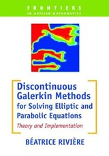 Discontinuous Galerkin Methods for Solving Elliptic and Parabolic Equations | Beatrice M. Riviere |
