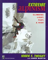 Extreme Alpinism | Martin, James ; Graydon, Don & Mark F. Twight |