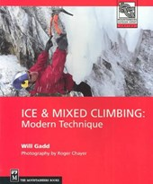 Ice & Mixed Climbing | Gadd, Will ; Chayer, Roger |