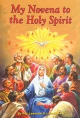 My Novena to the Holy Spirit | Lawrence G. Lovasik |