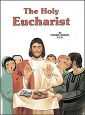The Holy Eucharist | Lawrence G. Lovasik |