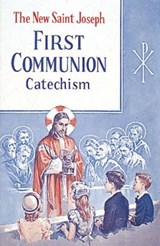 Saint Joseph First Communion Catechism (No. 0) | Bennet Kelley |