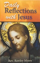 Daily Reflections with Jesus | Rawley Myers |