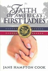 The Faith of America's First Ladies | Jane H. Cook |