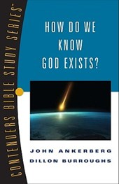 How Do We Know God Exists? | John Ankerberg |