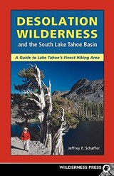 Desolation Wilderness and the South Lake Tahoe Basin | Jeffrey P. Schaffer |