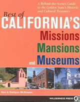 Best of California's Missions, Mansions, and Museums | Mckowen, Ken ; McKowen, Dahlynn |