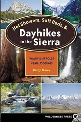 Hot Showers, Soft Beds, & Dayhikes in the Sierra | Kathy Morey |
