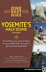 One Best Hike Yosemite's Half Dome | Rick Deutsch |