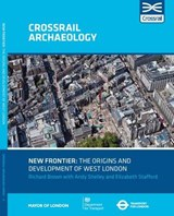 New Frontier: The Origins And Development Of West London | Richard Brown |