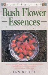 Australian Bush Flower Essences | Ian White |