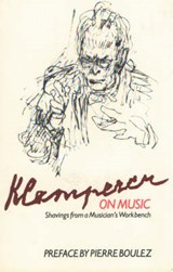 Klemperer on Music | Pierre Boulez |