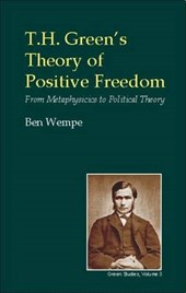 T.H. Green's Theory of Positive Freedom | Ben Wempe |