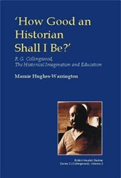 How Good an Historian Shall I Be? | Marnie Hughes-Warrington |