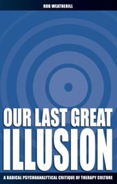 Our Last Great Illusion