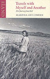 Travels with Myself and Another | Martha Gellhorn |