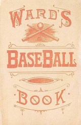 Ward's Baseball Book | John Montogmery Ward; Mark Alvarez |