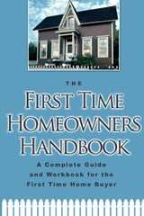 The First Time Home Owners Handbook | Atlantic Publishing Company |
