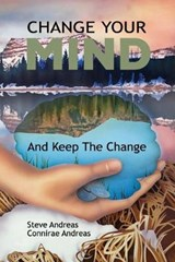 Change Your Mind--And Keep the Change | Connirae Andreas |