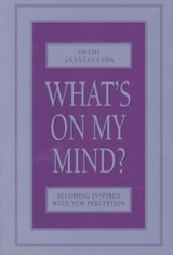 What's on My Mind? | Swami Anantananda |