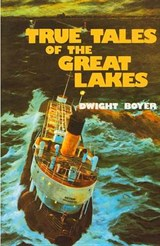 True Tales of the Great Lakes | Dwight Boyer |