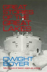 Great Stories of the Great Lakes | Dwight Boyer |