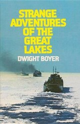 Strange Adventures of the Great Lakes | Dwight Boyer |