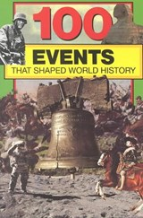 100 Events That Shaped World History | Bill Yenne |