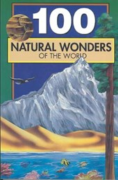 One Hundred Natural Wonders of the World | Bill Yenne |