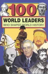 100 World Leaders Who Shaped World History | Kathy Paparchontis |