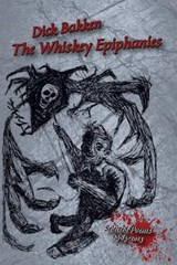 The Whiskey Epiphanies | Dick Bakken |